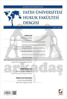 Fatih Üniversitesi Hukuk Fakültesi Dergisi Cilt:1 - Sayı:2 Haziran 2013