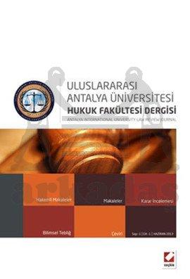 Antalya Üniversitesi Hukuk Fakültesi Dergisi Cilt:1 - Sayı:1 Haziran 2013
