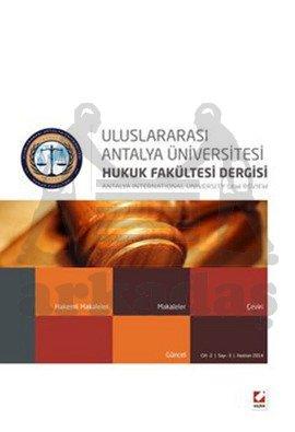 Uluslararası Antalya Üniversitesi Hukuk Fakültesi Dergisi Cilt:2 - Sayı:3