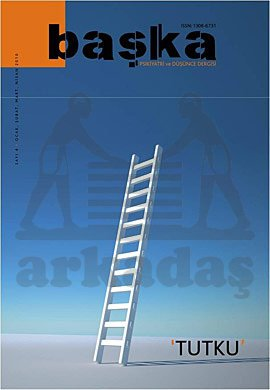 Başka - Psikiyatri ve Düşünce Dergisi Sayı: 4 Tutku