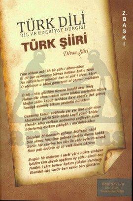 Türk Dili Dil ve Edebiyat Dergisi Türk Şiiri - Divan Şiiri