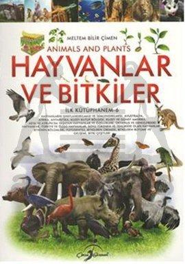 Hayvanlar ve Bitkiler - İlk Kütüphanem 6