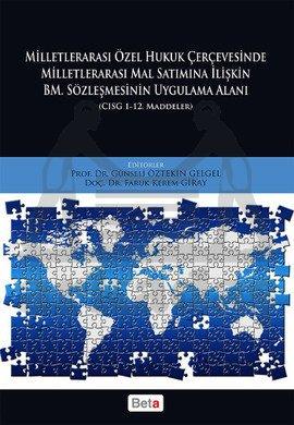 Milletlerarası Özel Hukuk Çerçevesinde Milletlerarası Mal Satımına İlişkin BM.