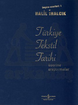 Studies in the History of Textiles in Turkey