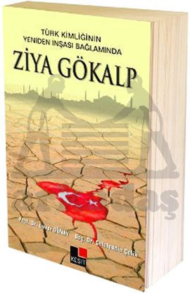 Türk Kimliğinin Yeniden İnşası Bağlamında Ziya Gökalp