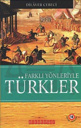 Farkli Yönleriyle Türkler