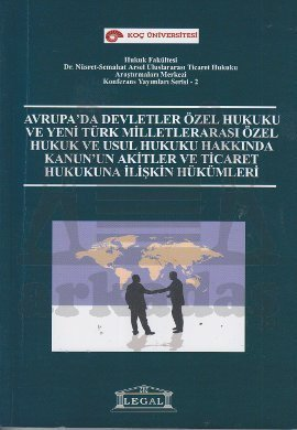 Avrupa'da Devletler Özel Hukuku ve Yeni Türk Milletlerarası Özel Hukuk ve Usul Hukuku Hakkında Kanun