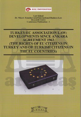 Turkey - Ec Association Law: Developments Since Ankara Agreement 1963