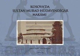 Kosovada Sultan Murad Hüdavendigar Makamı