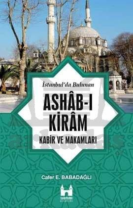 İstanbulda Bulunan Ashab-ı Kiram Kabir Ve Makamla