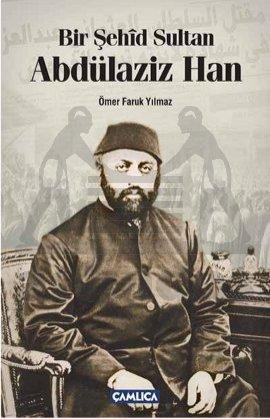 Bir Şehid Sultan Abdülaziz Han