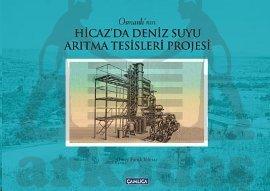 Osmanlının Hicaz Denizsuyu Arıtma Tesisleri Projesi