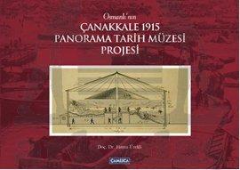Osmanlının Çanakkale 1915 Panorama Tarih Müzesi Projesi