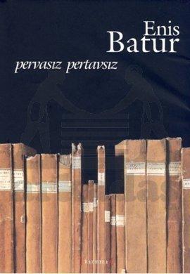 Pervasız Pertavsız, Enis Batur (Baskısı Tükenmiştir!!!) (Sert Kapak)