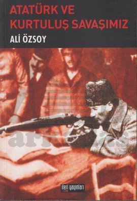 Atatürk Ve Kurtuluş Savaşımız