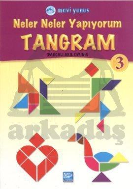Neler Neler Yapıyorum - Tangram 3 (6 Yaş Ve Üstü)