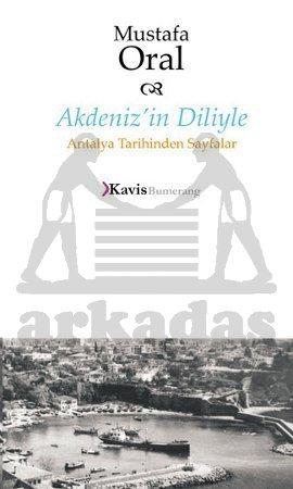 Akdeniz'in Diliyle Antalya Tarihinden Sayfalar