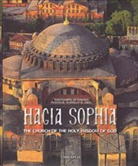 Hagia Sophia :The Church of the Holy Wisdom of God