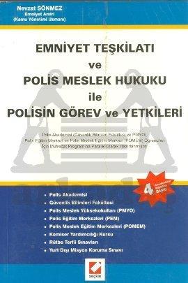 Emniyet Teşkilatı ve Polis Meslek Hukuku ile Polisin Görev ve Yetkileri