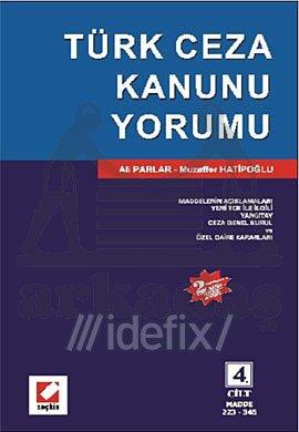 Açıklamalı - Yeni İçtihatlarla 5237 SayılıTürk Ceza Kanunu Yorumu (4 Cilt)