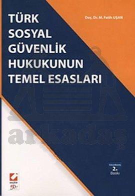 Türk Sosyal Güvenlik Hukukunun Temel Esasları