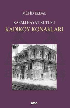 Kapalı Hayat Kutusu:Kadıköy Konakları