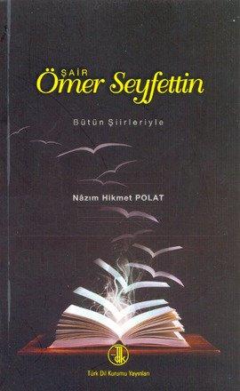 Şair Ömer Seyfetti ...