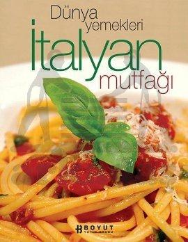 Dünya Yemekleri - Italyan Mutfagi
