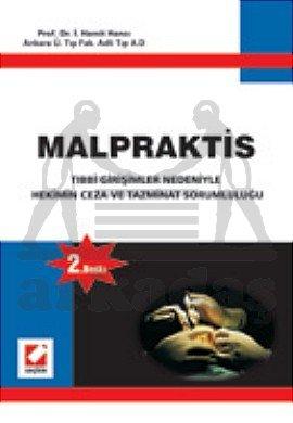 Malpraktis (Tıbbi Girişimler Nedeniyle Hekimin Ceza ve Tazminat Sorumluluğu)