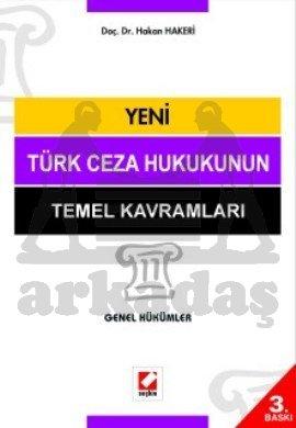 Yeni Türk Ceza Hukukunun Temel Kavramları