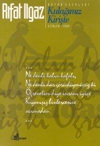 Kulağımız Kirişte - Şiirler 1983