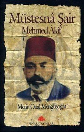 Müstesna Şair Mehmet Akif