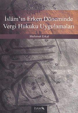 İslam'ın Erken Döneminde Vergi Hukuku Uygulamaları
