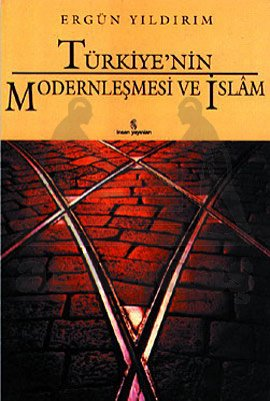 Türkiyenin Modernleşmesi ve İslam