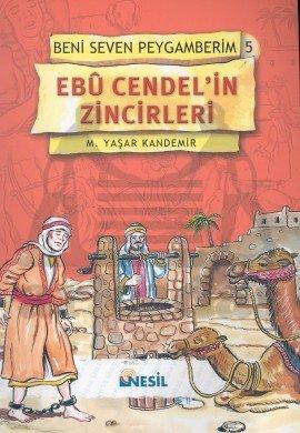 Beni Seven Peygamberim 5 - Ebu Cendel'in Zincirleri