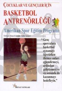 Çocuklar ve Gençler için Basketbol Antrenörlüğü