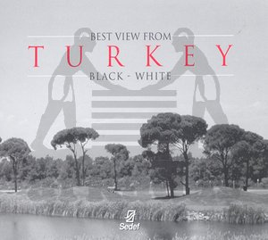 Best View From Turkey / Black-White