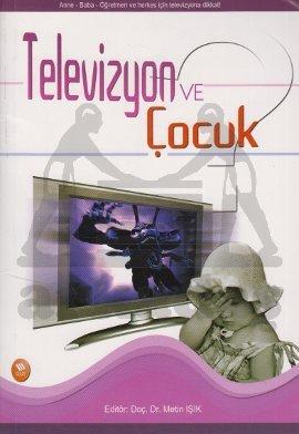 Televizyon ve Çocu ...