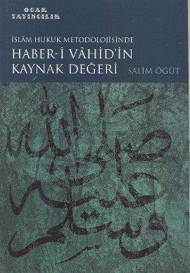 İslam Hukuk Metodolojisinde Haber-i Vahid'in Kaynak Değeri