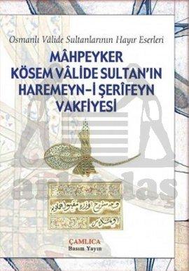Mahpeyker Kösem Sultanın Haremeyn-i Şerifeyn Vakf