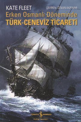 Erken Osmanlı Dönemince Türk Ceneviz Ticareti