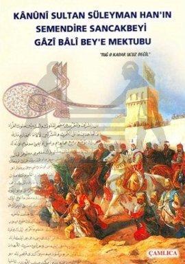 Kanuni Sultan Süleymanın Gazi Bali Beye Mektubu