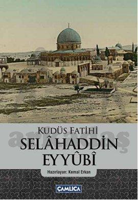 Kudüs Fatihi Selahaddin Eyyubi