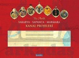 Sakarya - Sapanca - Marmara Kanal Projeleri