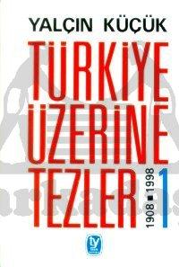 Türkiye Üzerine Tezler 1908-1998 1. Kitap
