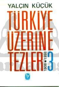 Türkiye Üzerine Tezler 1908-1998 3. Kitap