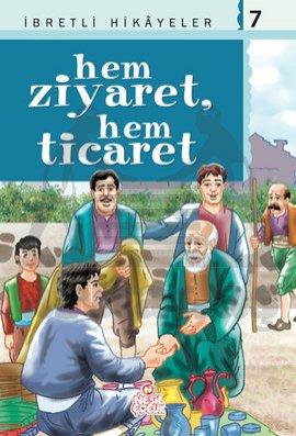 İbretli Hikayeler 7 - Hem Ziyaret, Hem Ticaret