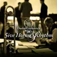 Dusko Goykovich / Five Horns & Rhythm