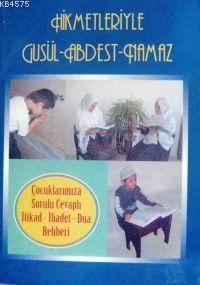 Hikmetleriyle Gusul Abdest Namaz