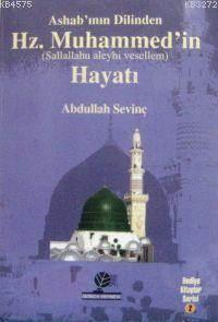 Ashab'ın Dilinden Hz. Muhammed'in (S.A.V) Hayatı
